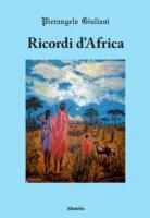 Ricordi d'Africa - Giuliani Pierangelo