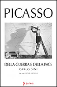 Copertina di 'Picasso. Della guerra e della pace'