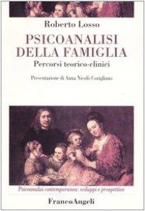 Copertina di 'Psicoanalisi della famiglia. Percorsi teorico-clinici'
