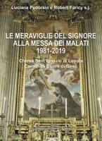 Le meraviglie del Signore alla messa dei malati 1981-2019 - Pecoraio Luciana, Faricy Robert