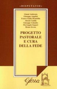 Copertina di 'Progetto pastorale e cura della fede'