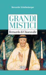 Copertina di 'Grandi mistici. Bernardo di Chiaravalle'