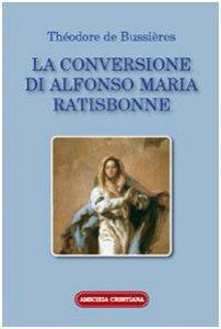 Copertina di 'La conversione di Alfonso Maria Ratisbonne'