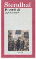 Ricordi di egotismo - Stendhal