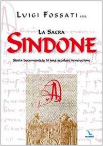 Copertina di 'La sacra Sindone. Storia documentata di una secolare venerazione'