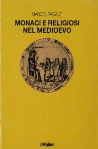 Copertina di 'Monaci e religiosi nel Medioevo'