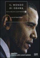 Il mondo di Obama. 2008-2016. L'America nello scenario globale