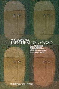 Copertina di 'I sentieri del verso. Sulla poesia di Amelia Rosselli, Lorenzo Calogero e Bartolo Cattafi'
