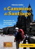 Il Cammino di Santiago - Fabrizio Ardito