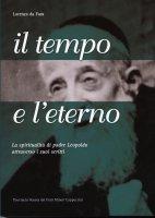 Il tempo e l'eterno. La spiritualità di padre Leopoldo attraverso i suoi scritti - Lorenzo da Fara