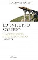 Lo sviluppo sospeso - Augusto De Benedetti