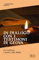 In dialogo con i testimoni di Geova - Cadei Battista