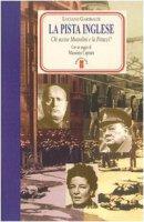 La pista inglese. Chi uccise Mussolini e la Petacci? - Garibaldi Luciano