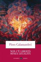 Non c'è libertà senza legalità - Piero Calamandrei