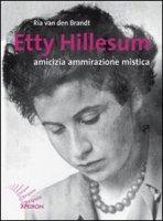 Etty Hillesum. Amicizia ammirazione mistica - Ria Van den Brandt