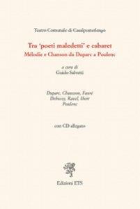 Copertina di 'Tra «poeti maledetti» e cabaret. Mélodie e chanson da Duparc a Poulenc. Con CD Audio'