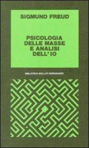 Copertina di 'Psicologia delle masse e analisi dell'Io'