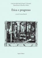 Etica e progresso - Lorenzo Bianchi