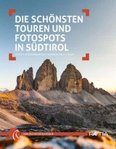 Copertina di 'Die schönsten Touren und Fotospots in Südtirol'