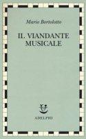 Il viandante musicale - Bortolotto Mario