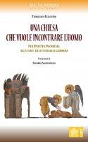 Una Chiesa che vuole incontrare l'uomo - Francesco Celestino