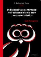 Individualità e sentimenti nell'esistenzialismo ateo postmaterialistico - Tamagnone Carlo