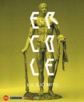 Ercole e il suo mito. Catalogo della mostra (Venaria Reale, 13 settembre 2018-10 marzo 2019). Ediz. illustrata - Hase Friedrich Wilhelm von