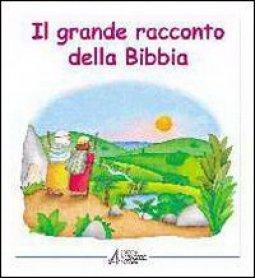 Copertina di 'Il grande racconto della Bibbia. L'Antico Testamento narrato ai bambini'
