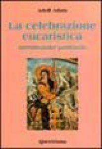 Copertina di 'La celebrazione eucaristica. Introduzione pastorale'