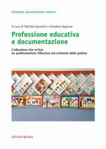 Copertina di 'Professione educativa e documentazione. L'educatore che scrive: un professionista riflessivo nel contesto della pratica'