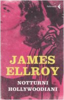 Notturni hollywoodiani - Ellroy James