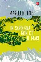 In Sardegna non c'è il mare - Marcello Fois