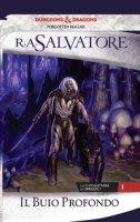 Il buio profondo. La leggenda di Drizzt - Salvatore R. A.
