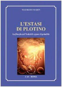 Copertina di 'L' estasi di Plotino. La filosofia dell'indicibile eppure esprimibile'