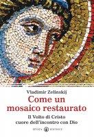 Come un mosaico restaurato - Zelinskij Vladimir