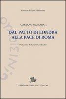 Dal patto di Londra alla pace di Roma. Documenti della politica che non fu fatta - Salvemini Gaetano