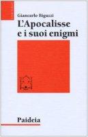 L' Apocalisse e i suoi enigmi - Biguzzi Giancarlo