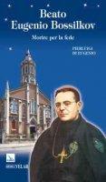 Beato Eugenio Bossilkov. Morire per la fede - Di Eugenio Pierluigi