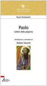 Copertina di 'Paolo. Lettere della prigionia. Efesini, filippesi, colossesi, Filèmone'