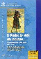 Il Padre lo vide da lontano - Agnoli Francesco, Pennetta Enzo