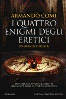 I quattro enigmi degli eretici - Comi Armando
