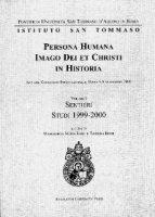 Persona humana imago Dei et Christi in historia. Atti del Congresso Internazionale. Roma, 6-8 settembre 200