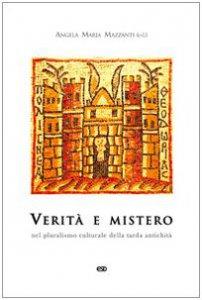 Copertina di 'Verità e mistero. Nel pluralismo culturale della tarda antichità'