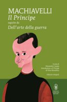 Il principe-Dell'Arte della guerra. Ediz. integrale - Machiavelli Niccolò