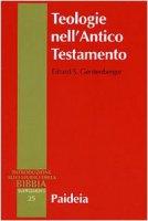 Teologie nell'Antico Testamento. Pluralità e sincretismo della fede veterotestamentaria - Gerstenberger Erhard s.
