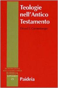 Copertina di 'Teologie nell'Antico Testamento. Pluralità e sincretismo della fede veterotestamentaria'