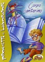 Corpo canterino. Con CD-ROM - Conati David, Teatin Michele, Crivellente Giuliano