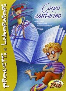 Copertina di 'Corpo canterino. Con CD-ROM'