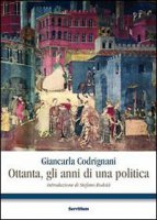 Ottanta, gli anni di una politica - Codrignani Giancarla