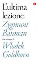 L' ultima lezione - Zygmunt Bauman